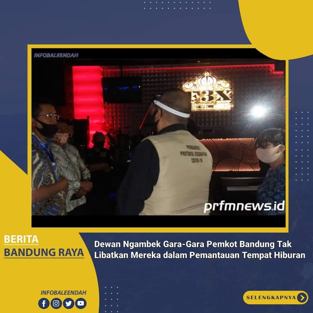 Anggota Dewan Pemkot Bandung tdk dilibatkan dalam memantau Tempat Hiburan di tengah Pandemi