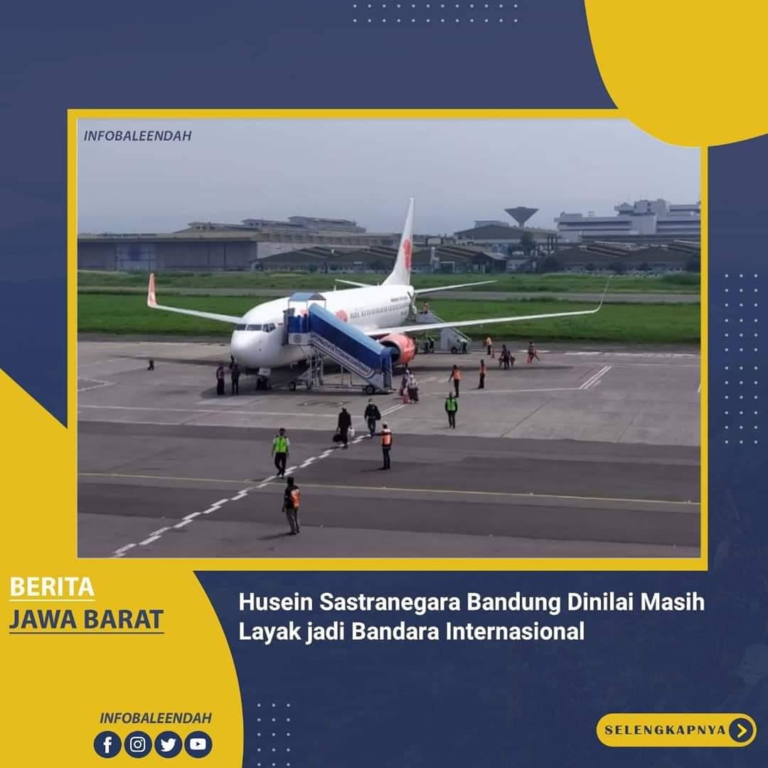 Bandara Husein Sastranegara masih Layak menjadi Bandara Internasional