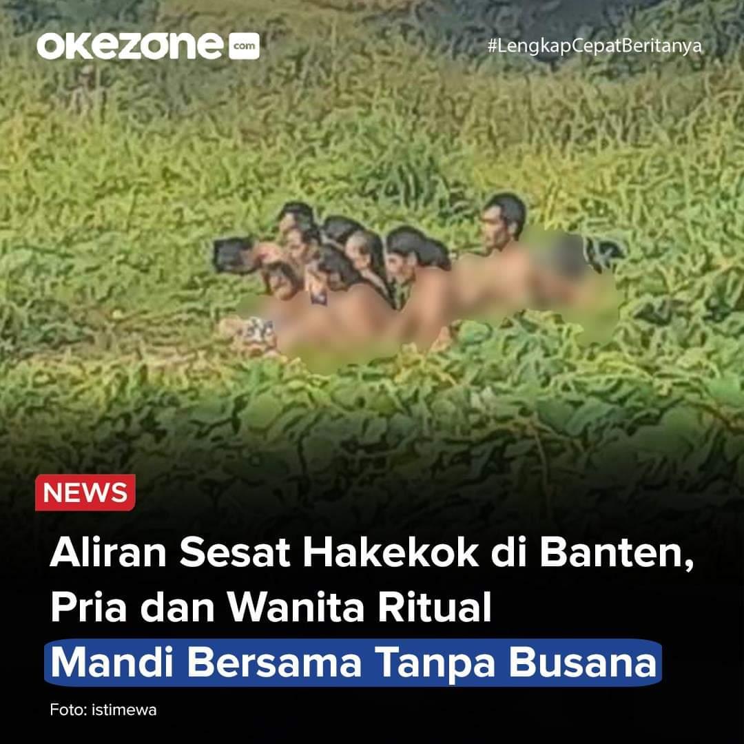 Aliran Sesat Hakekok di Banten. Pria & Wanita Ritual mandi bersama tanpa busana