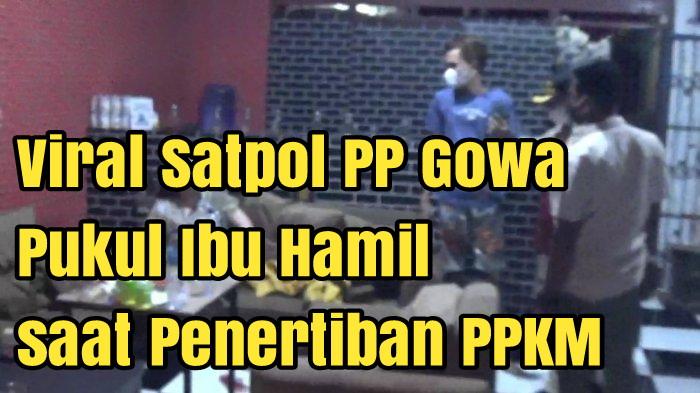 Viral Satpol PP Gowa Pukul Ibu Hamil saat Penertiban PPKM