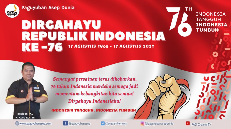 Paguyuban Asep Dunia mengucapkan –  Dirgahayu Republik Indonesia Yang ke – 76