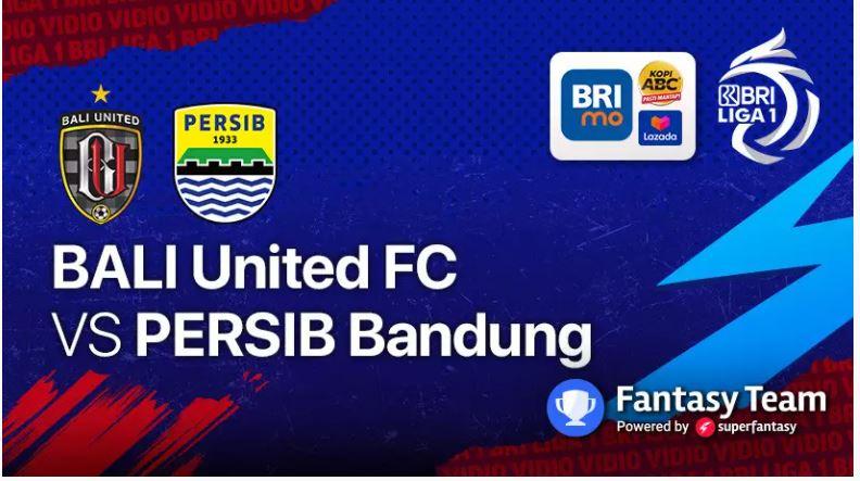 LIVE Streaming BALI United FC vs PERSIB Bandung | BRI Liga 1