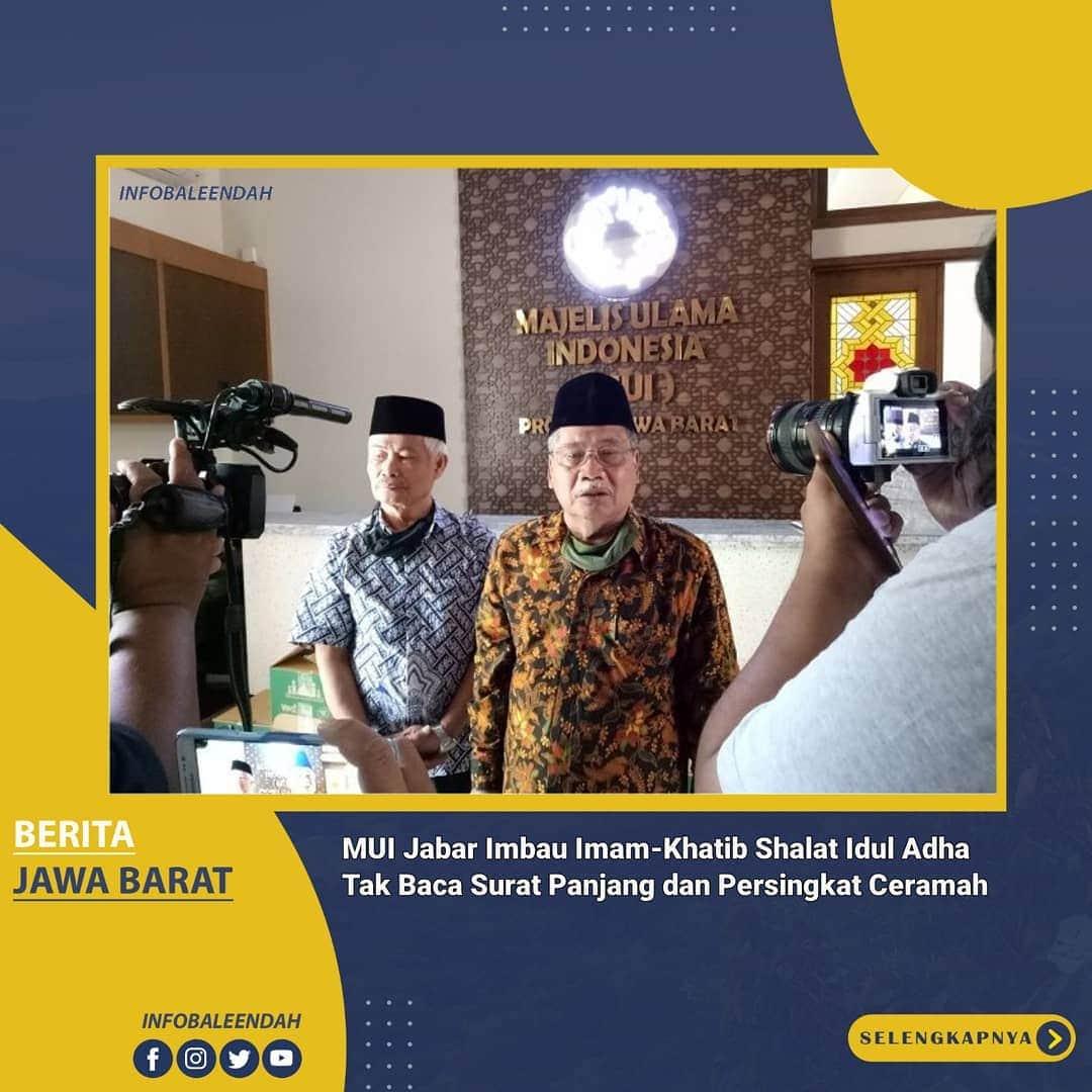 Majelis Ulama Indonesia (MUI) Jawa Barat merekomendasikan shalat Idul Adha digelar di masjid atau lapangan,