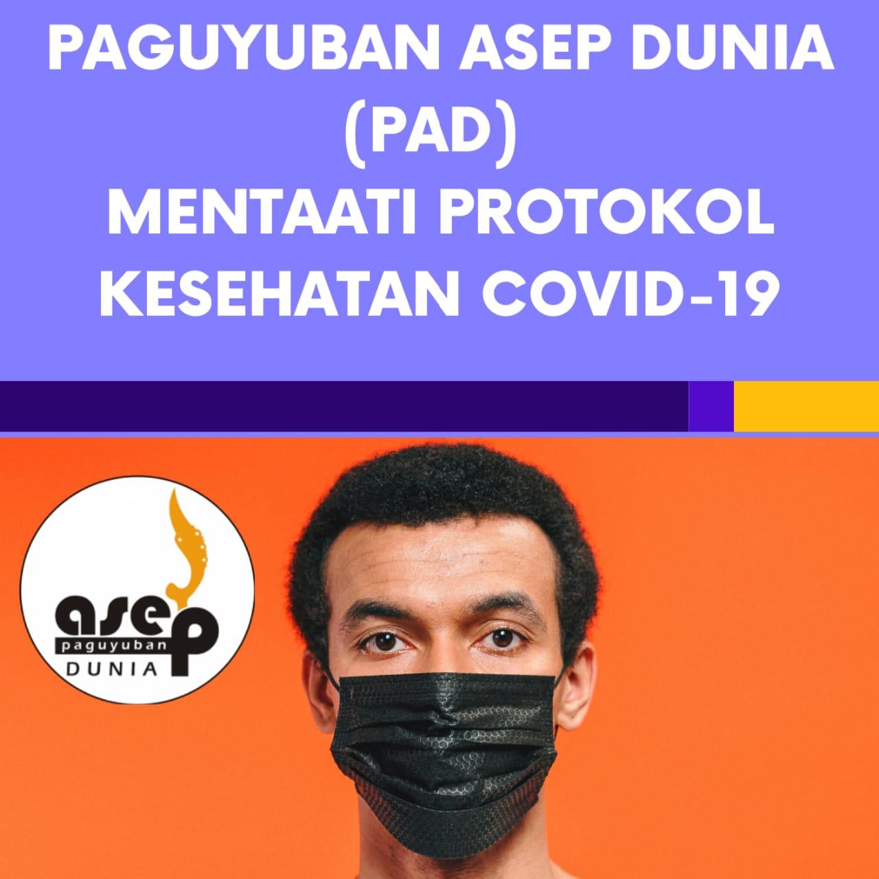 Instruksi Presiden Paguyuban Asep Dunia mentaati anjuran pemerintah untuk menjalankan protokol kesehatan