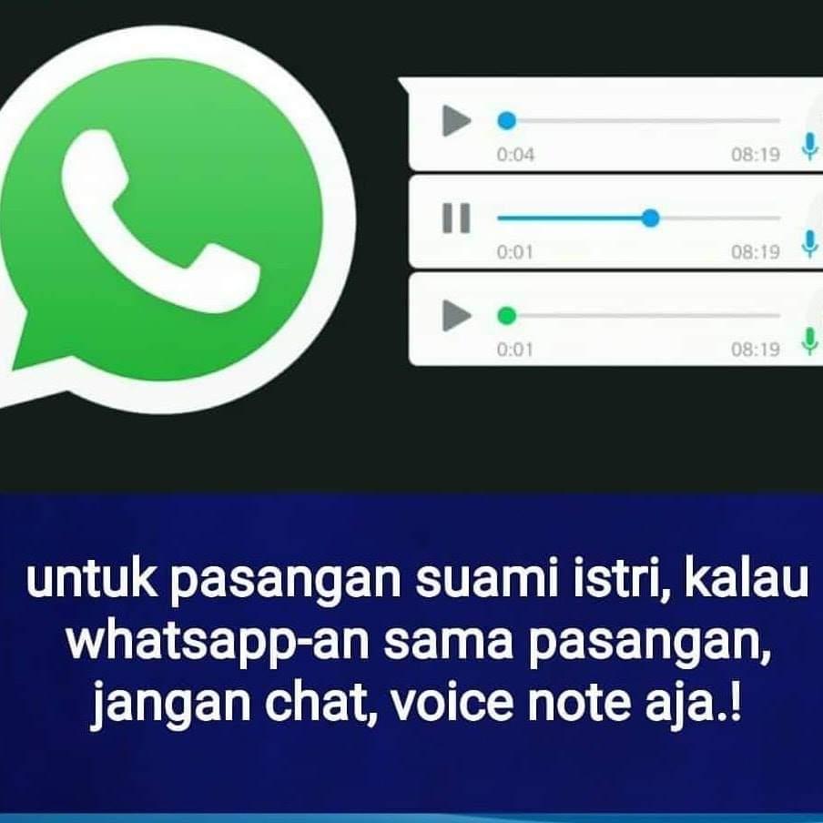 WA Ke istri/suami, jangan kebanyakan chat. Banyakin Voice Note aja.