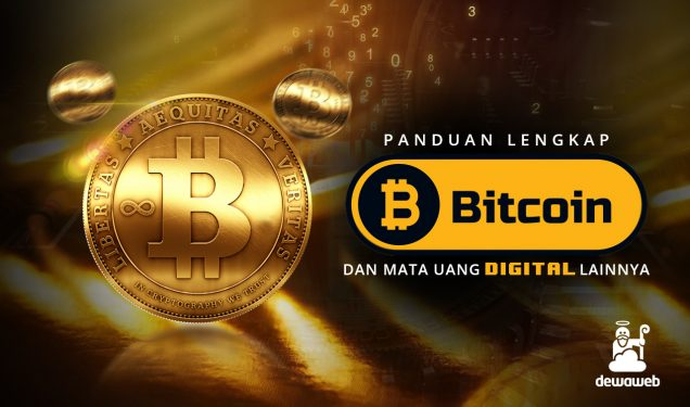 Mengenal Bitcoin dan Mata Uang Digital Lainnya