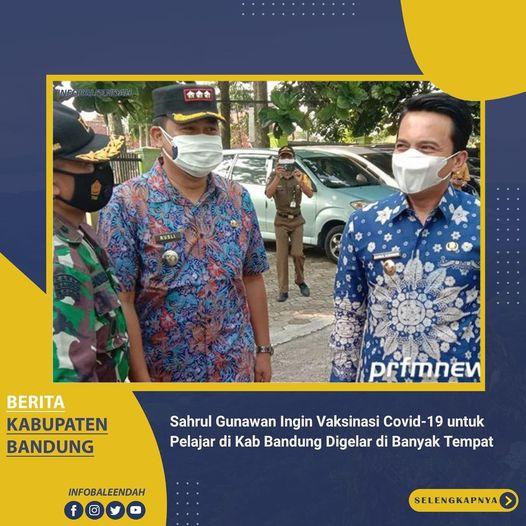 Wakil Bupati Bandung Sahrul Gunawan meninjau pelaksanaan vaksinasi pelajar di SMAN 1 Soreang