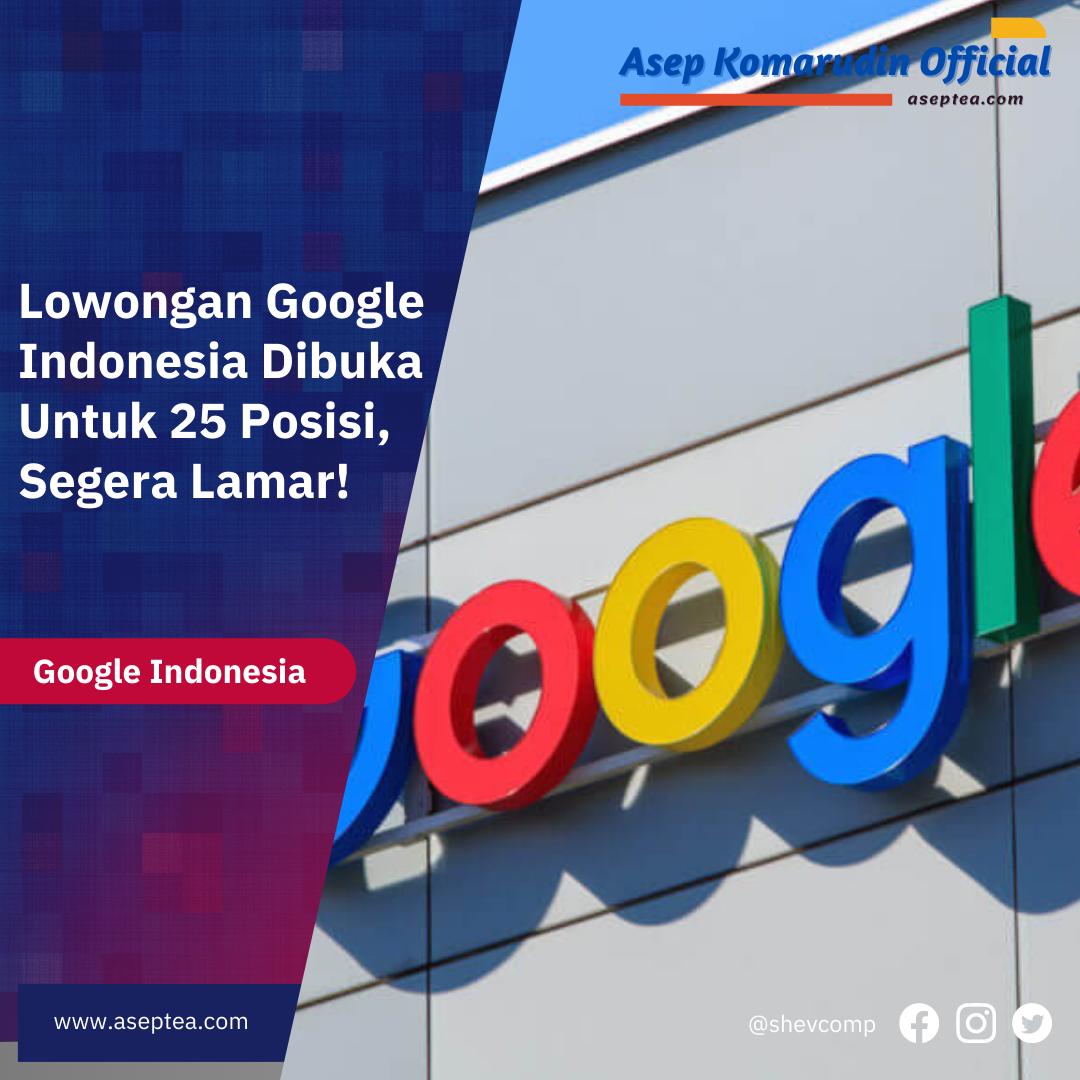 Lowongan Google Indonesia Dibuka Untuk 25 Posisi, Segera Lamar!
